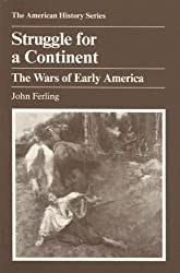 Struggle for a Continent: The Wars of Early America (The American History Series)