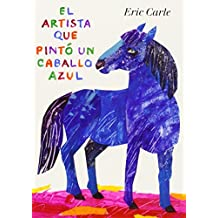El artista que pinto un caballo azul / The Artist Who Painted a Blue Horse