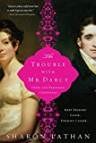 The Trouble with Mr. Darcy: Pride and Prejudice continues... (The Darcy Saga Book 5)
