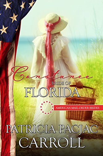 Constance: Bride of Florida (American Mail-Order Brides Series Book 27) by [Carroll, Patricia PacJac, Mail Order Brides, American]