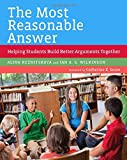 The Most Reasonable Answer: Helping Students Build Better Arguments Together