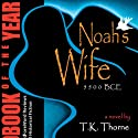 Noah's Wife Audiobook by T. K. Thorne Narrated by Melissa Carey