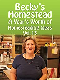 A Year\'s Worth of Homesteading Ideas, Vol. 13