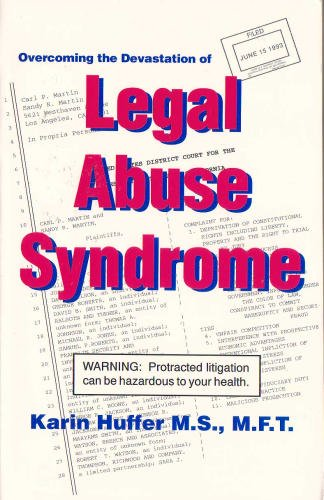 Overcoming the Devastation of Legal Abuse Syndrome