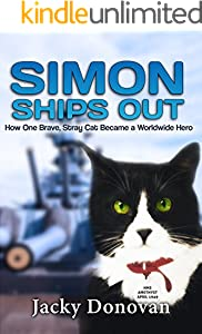 Simon Ships Out. How One Brave, Stray Cat Became a Worldwide Hero: Based on a true story (Animal Heroes)