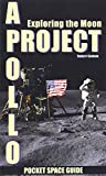 Project Apollo: Exploring The Moon, Volume 2 (Pocket Space Guides)