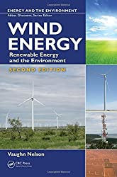 Wind Energy: Renewable Energy and the Environment, Second Edition by Vaughn Nelson (2013-12-12)