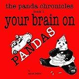 The Panda Chronicles Book 1: Your Brain on Pandas (Volume 1) by Anne Belov (2012-11-08)