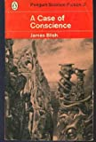 A Case of Conscience, James Blish, 0345341252