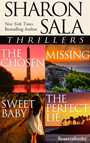Sharon Sala Thrillers: The Chosen, Missing, Sweet Baby, The Perfect Lie cover