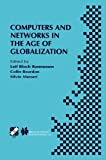 Computers and Networks in the Age of Globalization : IFIP TC9 Fifth World Conference on Human Choice and Computers August 25-28, 1998, Geneva, Switzerland, , 1475748388
