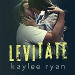Levitate | Kaylee Ryan