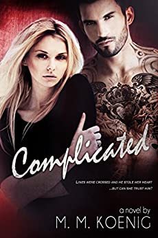 Complicated (Secrets and Lies Series Book 2) by [Koenig, M. M.]