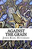 img - for Against The Grain:   Rebours book / textbook / text book