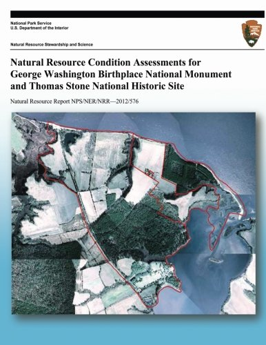 Natural Resource Condition Assessments for George Washington Birthplace National Monument and Thomas Stone National Historic Site pdf epub