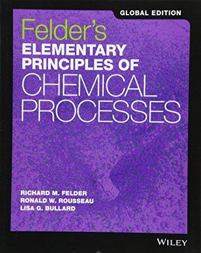 Elementary Principles of Chemical Processes [Paperback] [Nov 04, 2016] Richard M. Felder, Ronald W. Rousseau, Lisa G. Bullard (Felder And Rousseau Elementary Principles Of Chemical Processes)