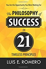 You Are the Opportunity You Were Waiting For: The Philosophy of Success in 21 Timeless Principles Paperback