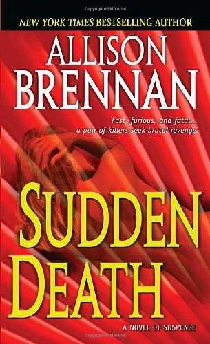 Sudden Death: A Novel of Suspense [Mass Market Paperback] [2009] Allison Brennan pdf epub
