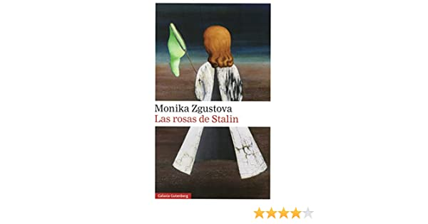 Las rosas de Stalin (Narrativa): Amazon.es: Zgustova, Monika: Libros