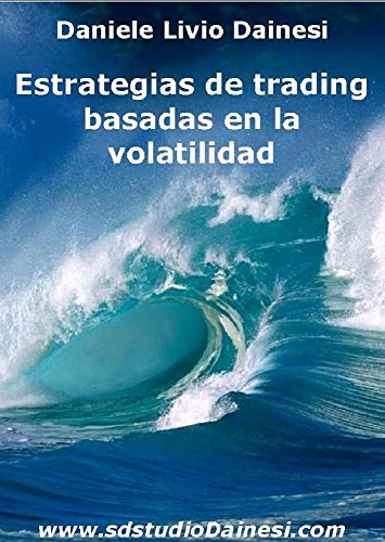 Descargar Libro Estrategias De Trading Basadas En La Volatilidad Daniele Livio Dainesi