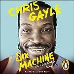 Six Machine: I Don't Like Cricket.... I Love It | Chris Gayle