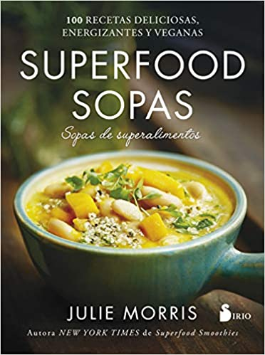 Superfood sopas: Amazon.es: MORRIS, JULIE, MERINO GOMEZ, BEGOÑA ...
