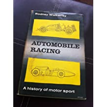 AUTOMOBILE RACING: A HISTORY OF MOTOR SPORT