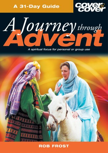 A JOURNEY THROUGH ADVENT: A 31-DAY GUIDE (Cover to Cover Advent Series) ebook