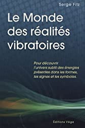 Le Monde des réalités vibratoires