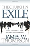 The Church in Exile, James W. Thompson, 0891122737