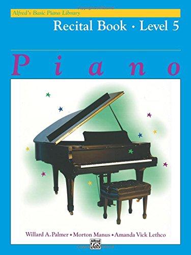 5 Alfreds Basic Piano Library (Alfred's Basic Piano Course Recital Book Level 5 (Alfred's Basic Piano Library))
