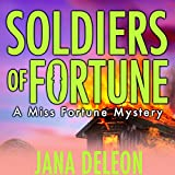 Soldiers of Fortune: A Miss Fortune Mystery, Book 6