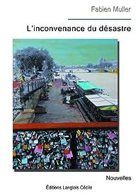 L'inconvenance du désastre par  Jean-Fabien