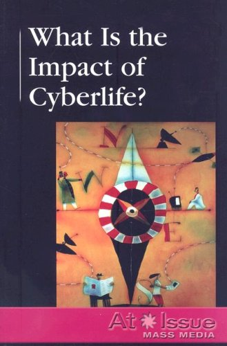 What Is the Impact of Cyberlife? (At Issue) ebook