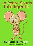 La Petite Souris Intelligente (Un livre d'images pour les enfants): Clever Little Mouse - French Edition