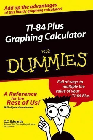 TI-84 Plus Graphing Calculator For Dummies (For Dummies (Lifestyles Paperback)) by Edwards, C. C. [25 June 2004] (Ti Son compare prices)