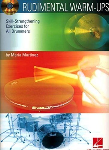 Rudimental Warm-Ups: Skill-Strengthening Exercises for All Drummers by Maria Martinez (2005-01-01) (Rudimental Ups Warm)