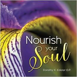 Book Nourish Your Soul by Sr. Dorothy Ederer O.P. (2015-04-24)