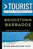 Greater Than a Tourist - Bridgetown Barbados: 50 Travel Tips from a Local
