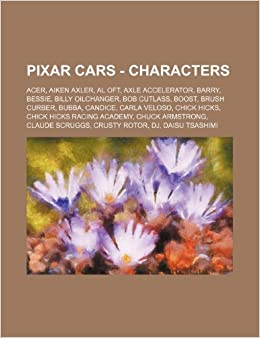 Pixar Cars - Characters: Acer, Aiken Axler, Al Oft, Axle Accelerator