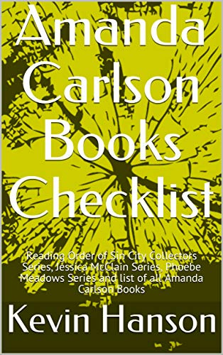 Amanda Carlson Books Checklist: Reading Order of Sin City Collectors Series, Jessica McClain Series, Phoebe Meadows Series and list of all Amanda Carlson Books