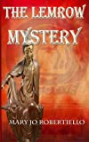 The Lemrow Mystery, Mary Jo Robertiello, 0988885018
