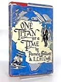 img - for One Titan at a Time: The Story of John Paterson of Port Elizabeth, South Africa, and His Times. book / textbook / text book
