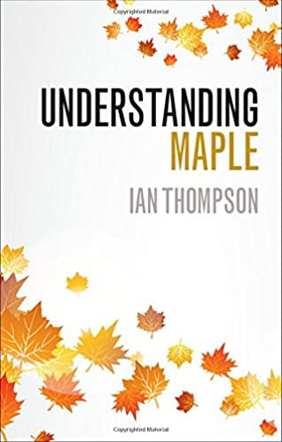 understanding maple ian thompson 9781316628140 amazon com books rh amazon com Maple Software S Maple Calculus Software