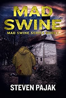 Mad Swine (Mad Swine Book 1) (Mad Swine Series) by [Pajak, Steven]