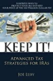 Keep It!: Advanced Tax Strategies for IRAs