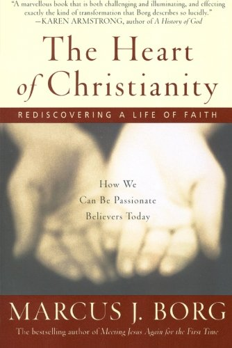 The Heart of Christianity: Rediscovering a Life of Faith cover