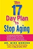 17 Day Plan to Stop Aging, Mike Moreno, 145166625X