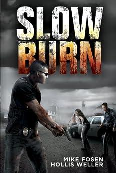 Slow Burn: A Zombie Novel by [Fosen, Mike, Weller, Hollis]