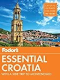 Fodor s Essential Croatia: with a Side Trip to Montenegro (Travel Guide Book 1)